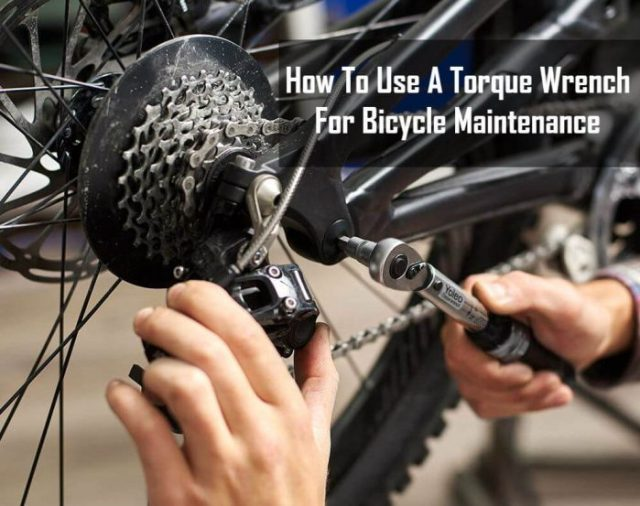 How To Use A Torque Wrench For Bicycle Maintenance (Expert ...