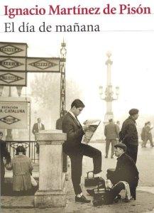 """""""El día de mañana"""" de Ignacio Martínez de Pisón"""