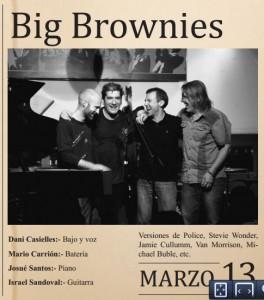 Este viernes 13 de marzo a las 23:30 horas Big Brownies en Marboré