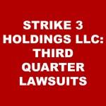 STRIKE 3 HOLDINGS LLC: THIRD QUARTER LAWSUITS