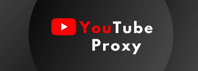 best youtube proxy