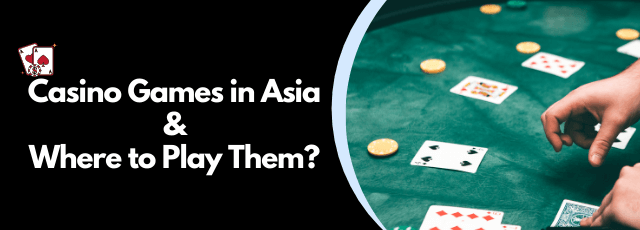 Casino Games in Asia