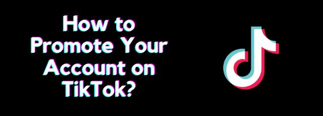 Promote account on TikTok