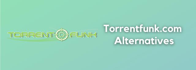 Torrentfunk.com Alternatives