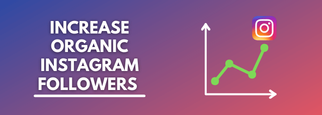 Increase Organic Instagram Followers