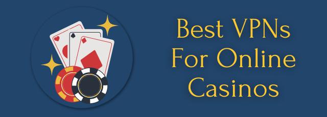best vpn for online casino