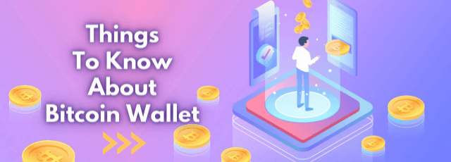 things to know about bitcoin wallet