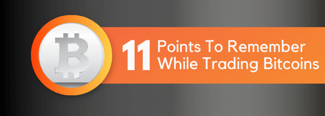 Points To Remember While Trading Bitcoins