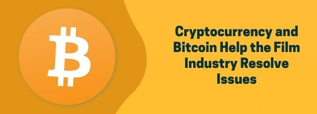 Cryptocurrency and Bitcoin Help the Film Industry