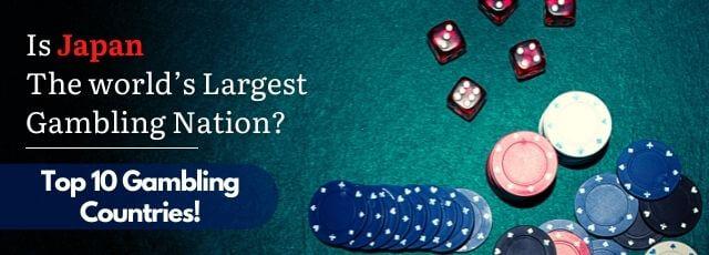 Top 10 Gambling Countries
