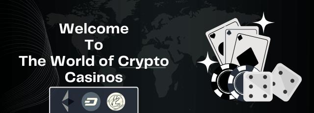 The World of Crypto Casinos