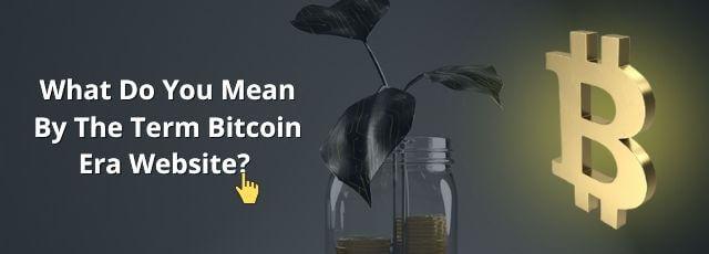 Mean By The Term Bitcoin Era Website