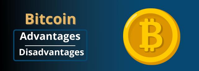bitcoin advantage and disadvantage