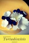 Cukorvirágok, kezdőknek..igen lehet:-)