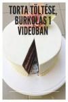 Így töltsd és burkold a tortádat, egy videóban minden mozzanat