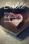 Mandulás, kakaós SABLÉ tészta recept