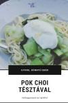 Gyors, könnyű ebéd, Pok choi tésztával