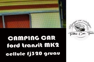 Origine cellule fj320 gruau CAMPING CAR ford transit mk2
