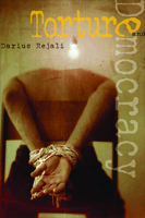 Torture and Democracy written by Darius Rejali published by Princeton University Press