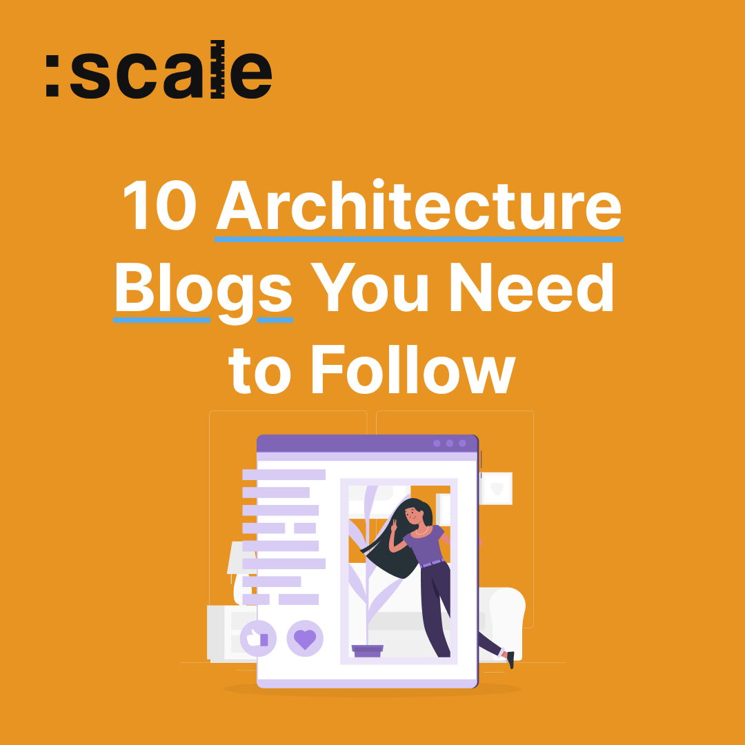 10 Architecture Blogs You Need to Follow