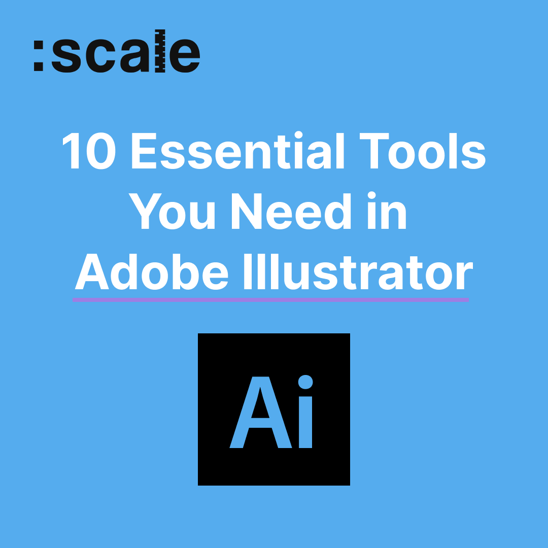 10 Essential Tools You Need in Adobe Illustrator