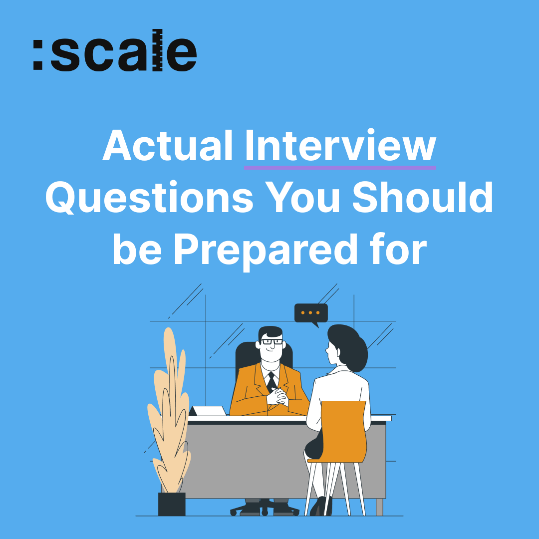 Actual Interview Questions You Should be Prepared for