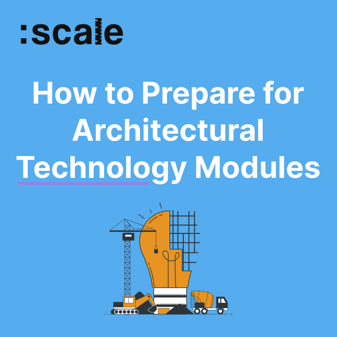 How to Prepare for Architectural Technology Modules