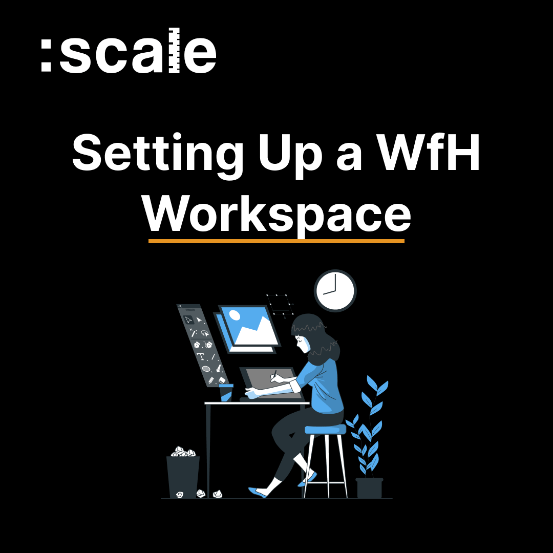 Setting Up a WfH Workspace