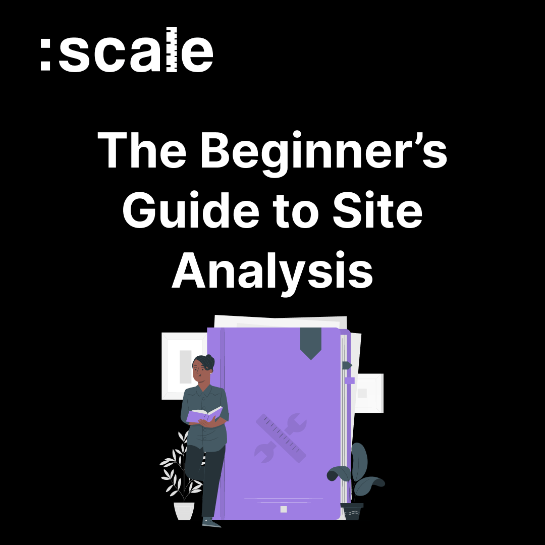 The Beginner's Guide to Site Analysis