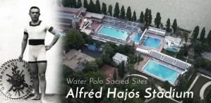 Sacred Sites: Alfed Hajos Swimming Stadium