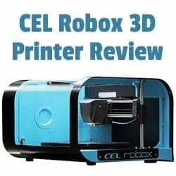 CEL Robox 3D Printer Review