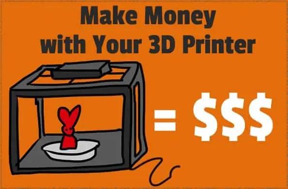 11 Ways to Make Money with a Desktop 3D Printer