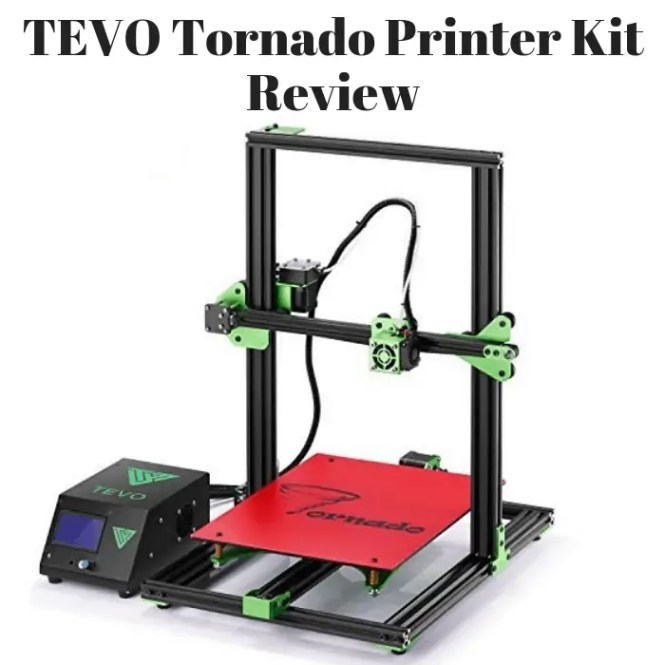 TEVO Tornado Printer Kit Review