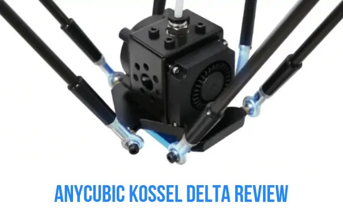 Anycubic Kossel Delta Review: Everything You Need To Know - Total 3D