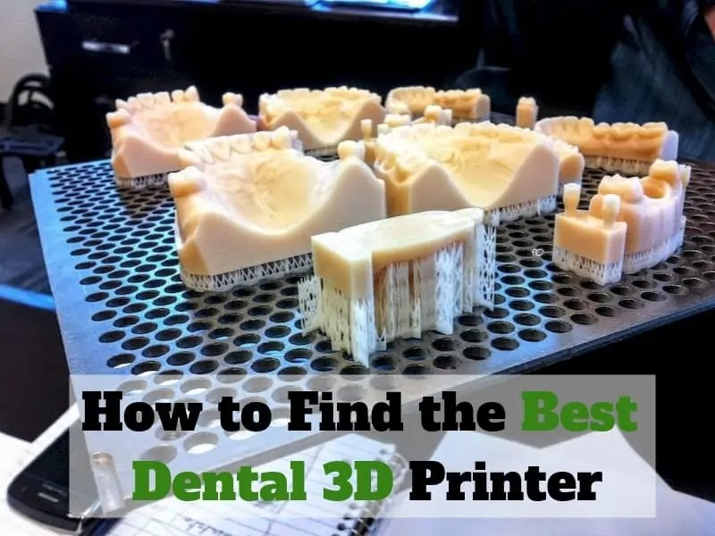 How to Find the Best Dental 3D Printer - Total 3D Printing