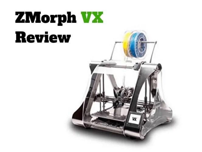 ZMorph VX Review