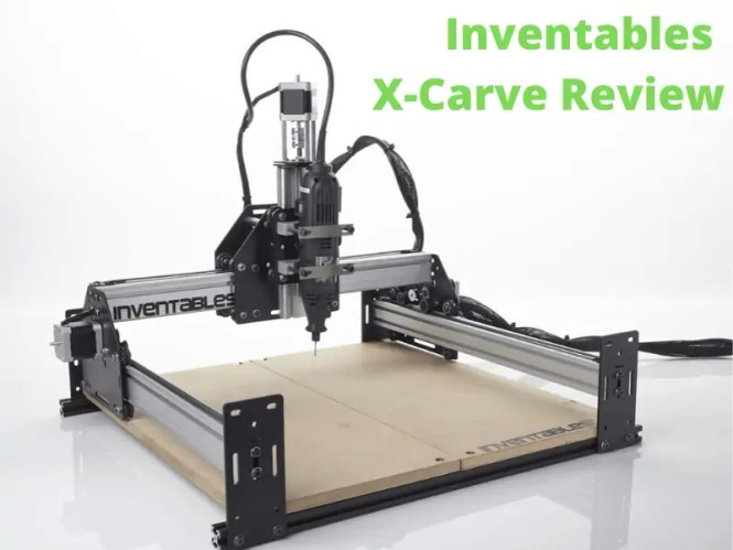 Inventables X-Carve Review