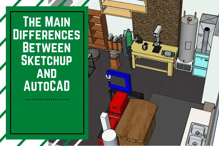 The Main Differences Between Sketchup And Autocad Total 3d Printing