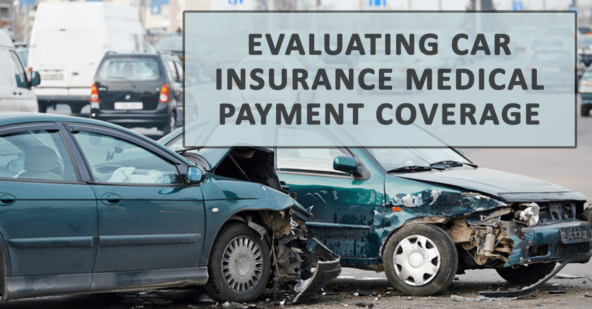 Evaluating Car Insurance Medical Payment Coverage