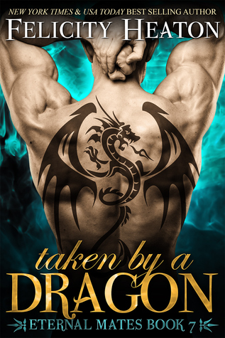 Taken by a Dragon: Eternal Mates Romance Series