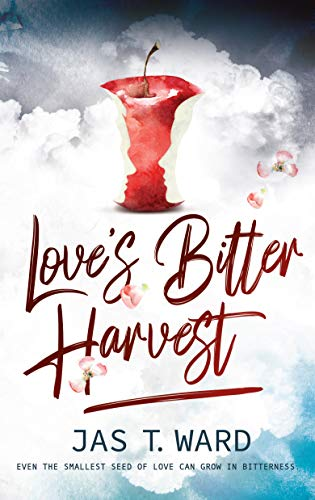 Love's Bitter Harvest