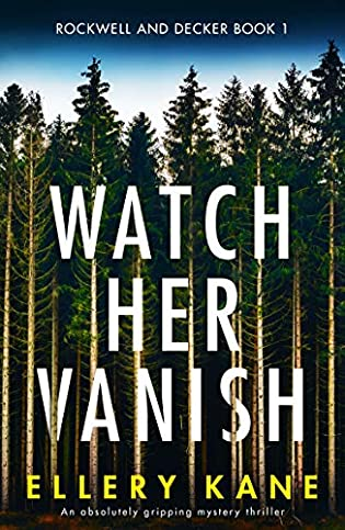 Review: Watch Her Vanish by Ellery Kane
