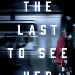 The Last to See Her by Courtney Evan Tate
