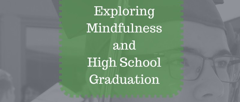 Exploring Mindfulness and High School Graduation