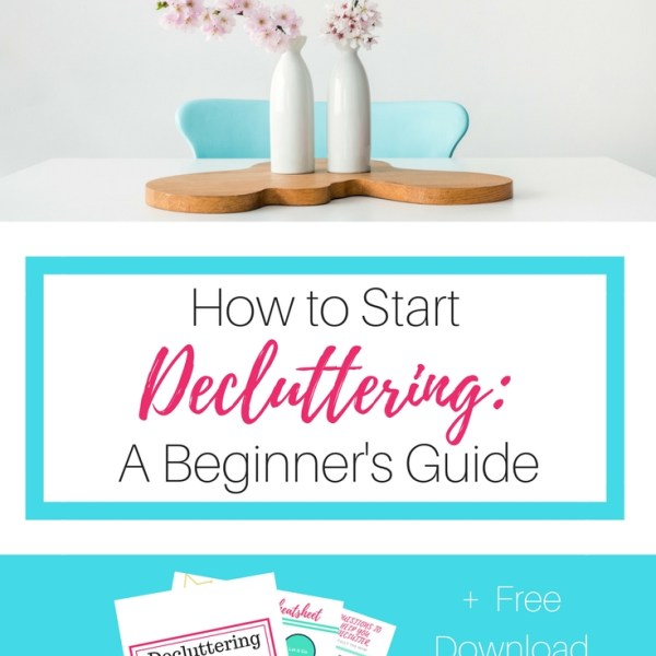 How to Start Decluttering: A Beginner's Guide