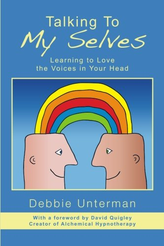 Talking To My Selves: Learning to Love the Voices in Your Head
