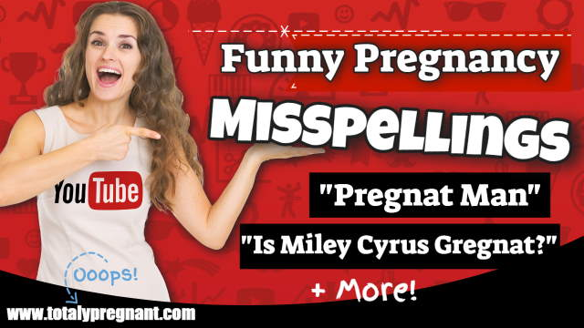 Image points to some funny pregnancy misspellings in our video.