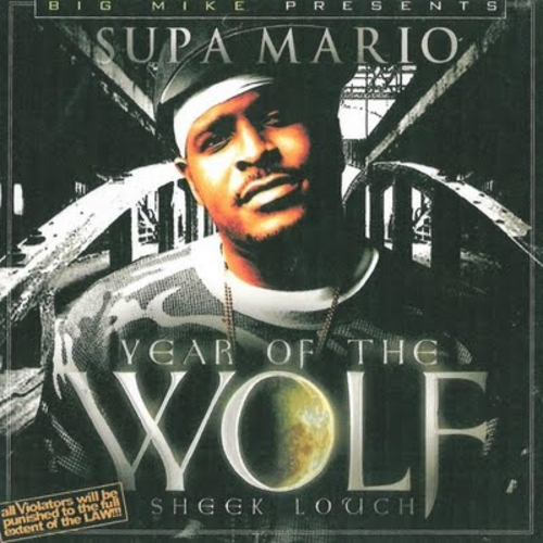 Sheek Louch - Year Of The Wolf x Still A Wolf (Presented by Big Mike & Supa Mario) x More