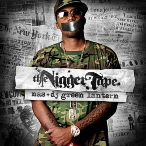 DJ Green Lantern x Nas – The Nigger Tape (Mixtape)