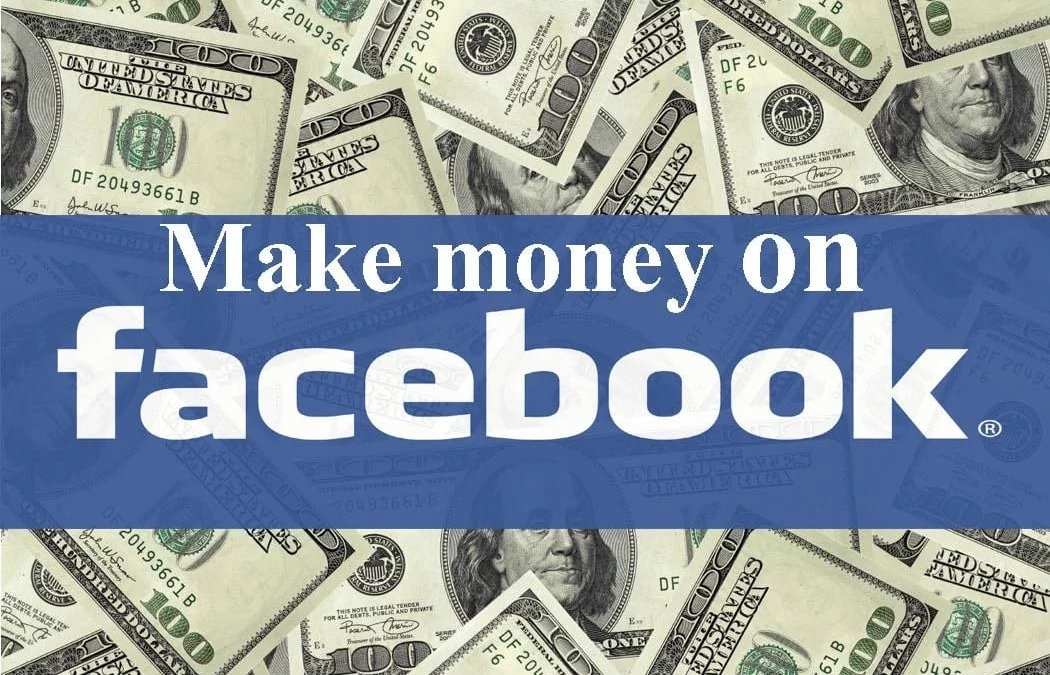 How to Make Money With Facebook?